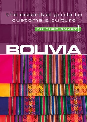 Bolivia - Culture Smart! - The Essential Guide to Customs & Culture ebook by Keith Richards,Culture Smart!