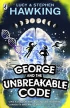 George and the Unbreakable Code eBook by Lucy Hawking, Stephen Hawking