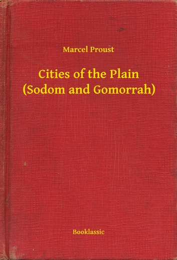 Cities of the Plain (Sodom and Gomorrah) ebook by Marcel Proust