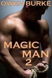 Magic Man 2 ebook by Owen Burke