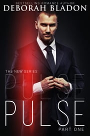 Pulse - The Pulse Series, #1 ebook by Deborah Bladon