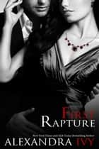 First Rapture ebook by Alexandra Ivy