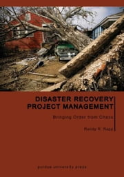Disaster Recovery Project Management: Bringing Order from Chaos ebook by Randy R. Rapp