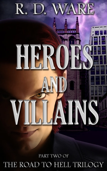 Heroes and Villains ebook by R.D.Ware