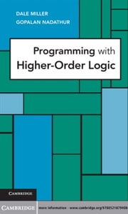 Programming with Higher-Order Logic ebook by Dale Miller,Gopalan Nadathur