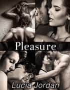 Pleasure - Complete Series ebook by