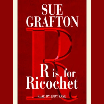 R Is For Ricochet audiobook by Sue Grafton