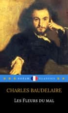 Les Fleurs du mal (Dream Classics) ebook by Charles Baudelaire, Dream Classics