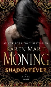 Shadowfever - Fever Series Book 5 ebook by Karen Marie Moning