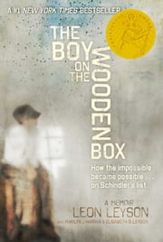 The Boy on the Wooden Box - How the Impossible Became Possible . . . on Schindler's List ebook by Leon Leyson,Marilyn J. Harran,Elisabeth B. Leyson