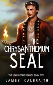 The Chrysanthemum Seal ebook by James Calbraith