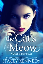 The Cat's Meow ebook by Stacey Kennedy