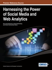 Harnessing the Power of Social Media and Web Analytics ebook by Anteneh Ayanso,Kaveepan Lertwachara