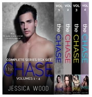The Chase: The Complete Series Box Set (The Chase, Volumes 1 - 4) ebook by Jessica Wood