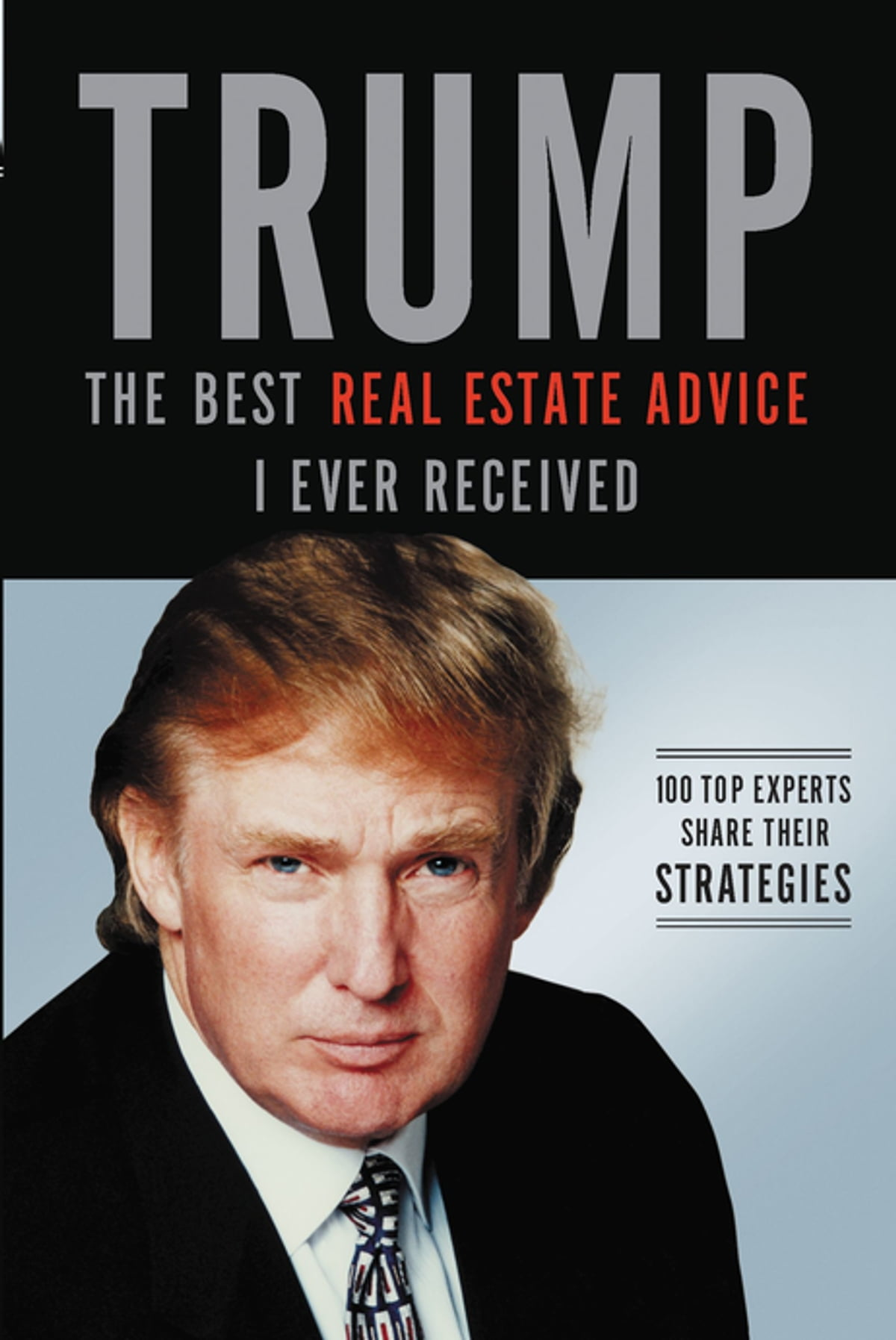Trump: The Best Real Estate Advice I Ever Received eBook by Donald J. Trump  - 9781400207664 | Rakuten Kobo