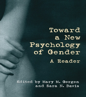 Toward a New Psychology of Gender - A Reader ebook by