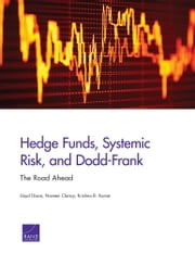 Hedge Funds, Systemic Risk, and Dodd-Frank - The Road Ahead ebook by Lloyd Dixon,Noreen Clancy,Krishna B. Kumar