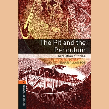 Pit and the Pendulum and Other Stories, The audiobook by Edgar Allan Poe,John Escott