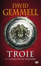 Le Bouclier du Tonnerre ebook by Rosalie Guillaume,David Gemmell