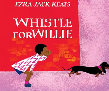 Whistle for Willie ebook by Ezra Jack Keats