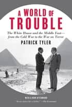 A World of Trouble ebook by Patrick Tyler