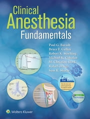 Clinical Anesthesia Fundamentals ebook by Paul G. Barash,Bruce F. Cullen,Robert K. Stoelting,Michael Cahalan,M. Christine Stock,Rafael Ortega,Sam R. Sharar