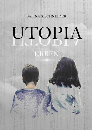 Utopia 04 - Erben ebook by Sabina S. Schneider