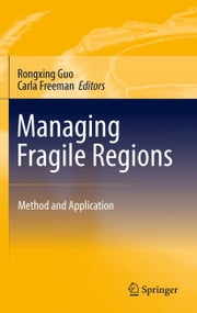 Managing Fragile Regions - Method and Application ebook by Rongxing Guo,Carla Freeman