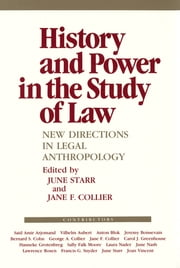 History and Power in the Study of Law - New Directions in Legal Anthropology ebook by June Starr, Jane F. Collier