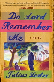 Do Lord Remember Me - A Novel ebook by Julius Lester