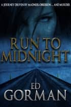 Run to Midnight ebook by Ed Gorman