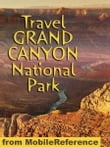 Travel Grand Canyon National Park: Travel Guide And Maps (Mobi Travel)