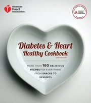 Diabetes and Heart Healthy Cookbook ebook by American Diabetes Association,American Heart Association