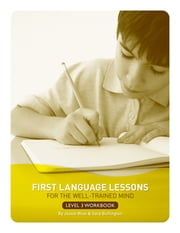 First Language Lessons for the Well-Trained Mind: Level 3 Student Workbook (First Language Lessons) ebook by Jessie Wise,Sara Buffington