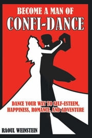 Become A Man of Confi-Dance ebook by Raoul Weinstein