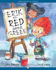 Erik the Red Sees Green ebook by Julie Anderson,David López