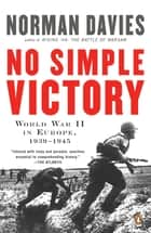 No Simple Victory ebook by Norman Davies