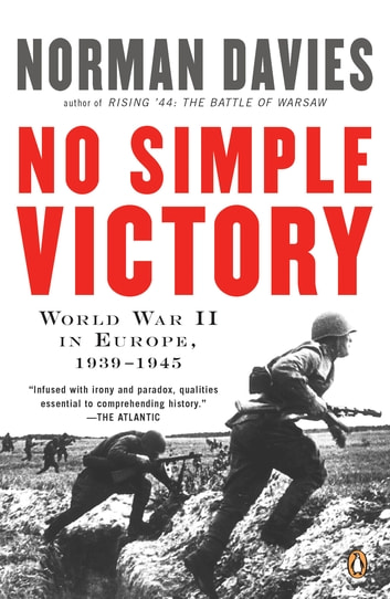 No Simple Victory - World War II in Europe, 1939-1945 ebook by Norman Davies