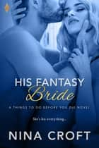 His Fantasy Bride ebook by Nina Croft