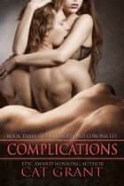 Complications - Book Three of the Courtland Chronicles ebook by Cat Grant