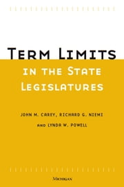 Term Limits in State Legislatures ebook by John M. Carey,Richard G. Niemi,Lynda W. Powell