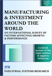 Manufacturing and Investment around the World - An International Survey of Factors Affecting Growth and Performance ebook by Industrial Systems Research
