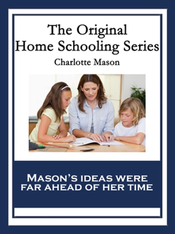 The Original Home Schooling Series ebook by Charlotte Mason