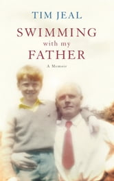 Swimming with My Father ebook by Tim Jeal