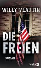 Die Freien - Roman ebook by Willy Vlautin, Robin Detje