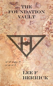 The Foundation Vault ebook by Lee F Herrick