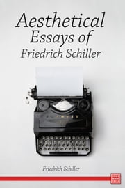 Aesthetical Essays ebook by Friedrich Schiller