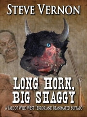 Long Horn, Big Shaggy: A Tale of Wild West Terror and Reanimated Buffalo