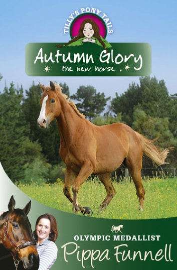 Autumn Glory the New Horse - Book 12 ebook by Pippa Funnell
