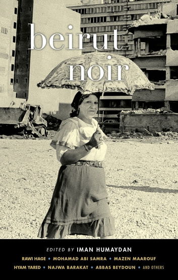 Beirut Noir ebook by
